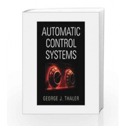 Automatic Control Systems by GEORGE THALER Book-9788172240011