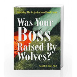 Was Your Boss Raised by Wolves? by Gerald M. Groe Book-9788179926598