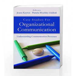 Case Studies for Organizational Communication by J. Keyton Book-9788179927403