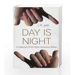 Day is Night by J.R. Jyoti Book-9788179926321