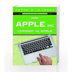 How Apple Inc. Changed the World by Jason D. O'Grady Book-9788184952988
