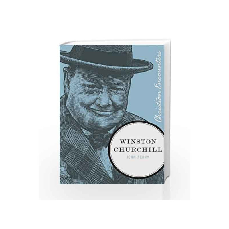 Winston Churchill (Christian Encounters Series) by JOHN PERRY Book-9788184951820