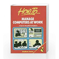 Manage Computers at Work by Graham Jones Book-9788172246990
