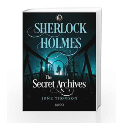 Sherlock Holmes: The Secret Archives by June Thomson Book-9788184955798