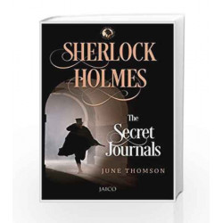 Sherlock Holmes: The Secret Journals by June Thomson Book-9788184955811