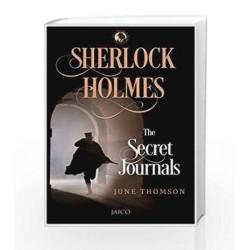 Sherlock Holmes: The Secret Journals by June Thomson Book-9788184955811