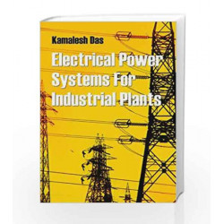 Electrical Power Systems for Industrial Plants by Kamalesh Das Book-9788179927212