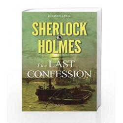 Sherlock Holmes: The Last Confession by Kieran Lyne Book-9788184957082