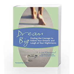 Dream Big: Finding the Courage to Follow Your Dreams and Laugh at Your Nightmares by LISA HAMMOND Book-9788179925027