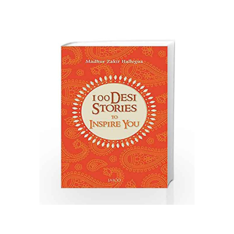 100 Desi Stories to Inspire You by Madhur Zakir Hallegua Book-9788184957662