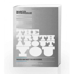 The Truth About You: Your Secret to Success by Marcus Buckingham Book-9788184951417