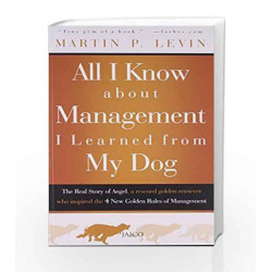 All I Know About Management I Learned from My Dog by MARTIN P LEVIN Book-9788184952964
