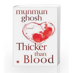 Thicker Than Blood by Munmun Ghosh Book-9788184958133