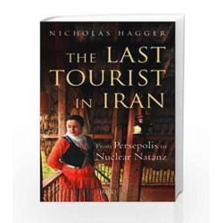 The Last Tourist in Iran by Nicholas Hagger Book-9788179929605