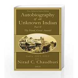 Autobiography of an Unknown Indian - Part II by NIRAD C. CHAUDHURI Book-9788179928301