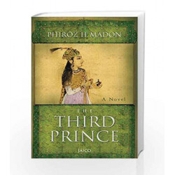 The Third Prince: A Novel by Phiroz H. Madon Book-9788184951400