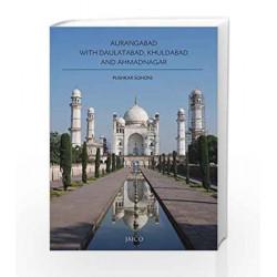 Aurangabad with Daulatabad, Khuldabad and Ahmadnagar by PUSHKAR SOHONI Book-9788184957020