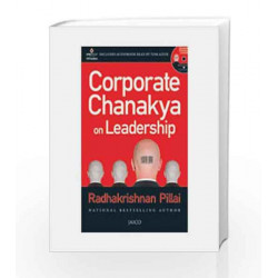 Corporate Chanakya on Leadership (With CD) by RADHAKRISHNAN PILLAI Book-9788184953077