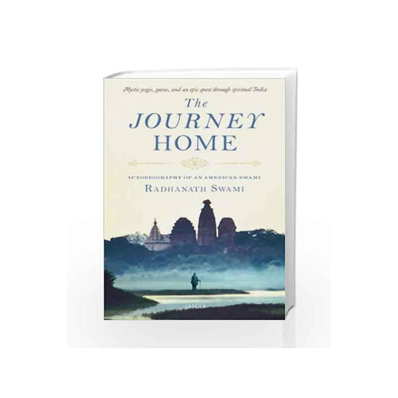 The Journey Home by RADHANATH SWAMI Book-9788184954173