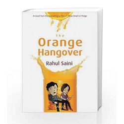The Orange Hangover by RAHUL SAINI Book-9788184953022