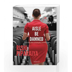 Aisle be Damned by Rishi Piparaiya Book-9788184954654