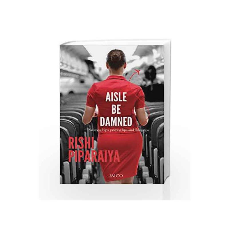 Aisle be Damned by Rishi Piparaiya Book-9788184954654