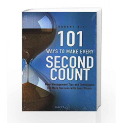101 Ways to Make Every Second Count by Robert W. Bly Book-9788172249298