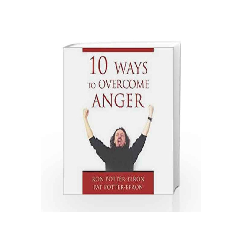10 Ways to Overcome Anger by Ron Potter-Efron Book-9788172245849