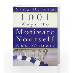 1001 Ways to Motivate Yourself and Others by SANG H. KIM Book-9788172246303