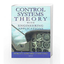 Control Systems Theory with Engineering Applications by Sergey Edward Lyshevski Book-9788179922811