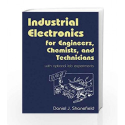Industrial Electronics for Engineers, Chemists, and Technicians: With Optional Lab Experiments by SHANEFIELD Book-9788179929001