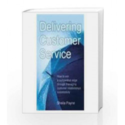 Delivering Customer Service by Sheila Payne Book-9788172249663
