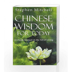 Chinese Wisdom for Today: A Classic Manual on the Art of Living by Stephen Mitchell Book-9788184951035