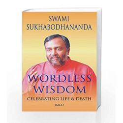 Wordless Wisdom: 1 by Swami Sukhabodhananda Book-9788179925287