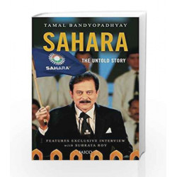 Sahara: The Untold Story by TAMAL BANDOPADHYAY Book-9788184955460
