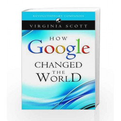 How Google Changed the World by Virginia Scott Book-9788184951783