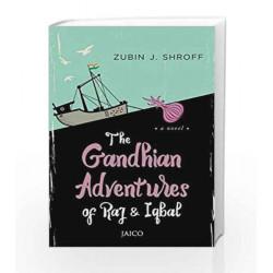 The Gandhian Adventures of Raj & Iqbal by ZUBIN J SHROFF Book-9788184957310