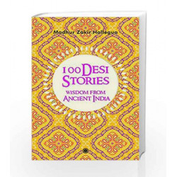 100 Desi Stories: Wisdom from Ancient India by Madhur Zakir Hallegua Book-9788184958553
