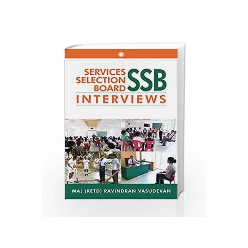 Services Selection Board (SSB) Interviews by Ravindran Vasudevan Book-9788184959338