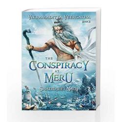 Vikramaditya Veergatha Book 2 - The Conspiracy at Meru by Shatrujeet Nath Book-9788184958874