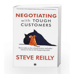 Negotiating with Tough Customers by STEVE REILLY Book-9788184959178