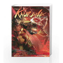 The Kaurava Empire: Volume Two: The Vengeance of Ashwatthama (Campfire Graphic Novels) by JASON QUINN Book-9789381182000