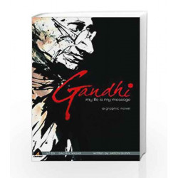 Gandhi: My Life is My Message by Jason Quinn Book-9789380741031