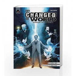 They Changed the World: Bell, Edison and Tesla (Campfire Graphic Novels) by Lewis Helfand Book-9789380741871