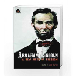 Abraham Lincoln: From the Log Cabin to the White House (Campfire Graphic Novels) by Lewis Helfand Book-9789380741215