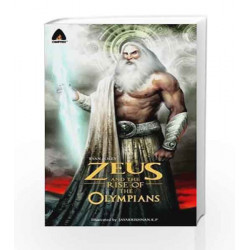 Zeus and the Rise of the Olympians: A Graphic Novel (Campfire Graphic Novels) by RYAN FOLEY Book-9789380741154