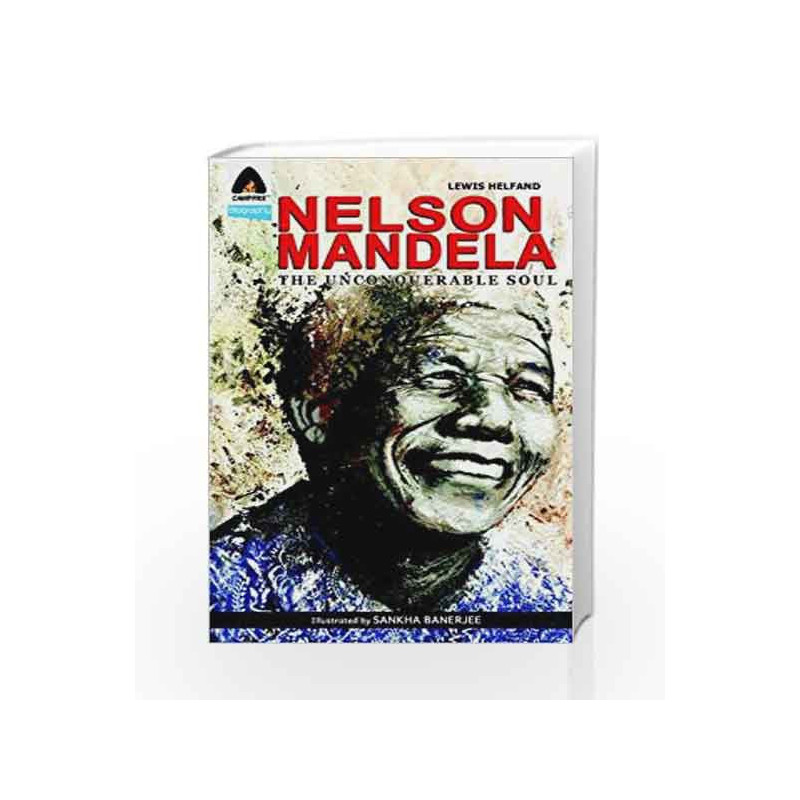 Nelson Mandela: The Unconquerable Soul (Campfire Graphic Novels) by Lewis Helfand Book-9789380741161