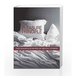 The Pleasure Principle: The Amaryllis Book of Erotic Stories by G. Sampath Book-9789381506806