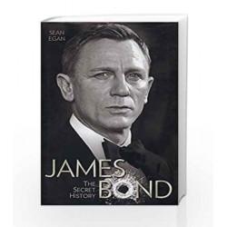 James Bond: The Secret History by Sean Egan by Sean Egan Book-9789381506851