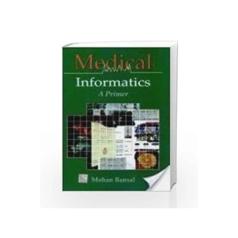 Medical informatics- A Primer by Mohan Bansal Book-9780070444980